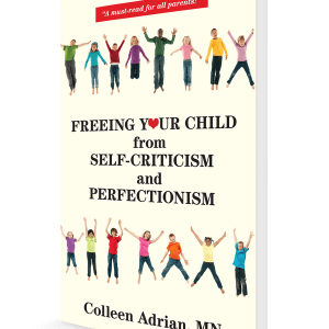 freeing your child from self-criticism and perfectionism book